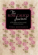 The Rose Calico Journal: Of His Fullness We Have Received, and Grace for Grace