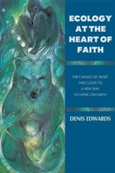 Ecology at the Heart of Faith