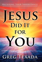 Jesus Did It for You: Receiving Your Inheritance