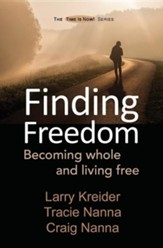 Finding Freedom: Becoming Whole and Living Free