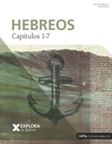 Explora la Biblia: Hebreos Capitulos 1-7 (Explore the Bible: Hebrew Chapters 1-7)