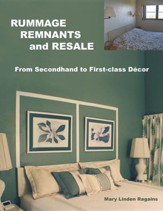 Rummage, Remnants and Resale: From Secondhand to First-Class Decor