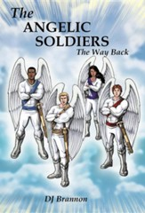 The Angelic Soldiers: The Way Back
