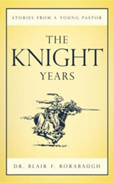 The Knight Years: Stories from a Young Pastor
