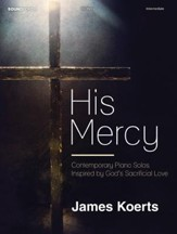 His Mercy: Contemporary Piano Solos Inspired by God's Sacrificial Love
