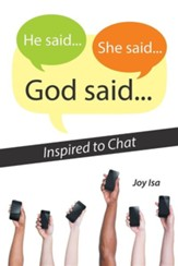 He Said...She Said...God Said...: Inspired to Chat