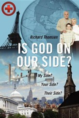 Is God on Our Side?: My Side? Your Side? Their Side?
