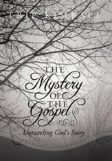 The Mystery of the Gospel: Unraveling God's Story