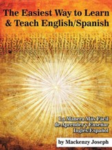 The Easiest Way to Learn and Teach English/Spanish: La Manera Mas Facil de Aprender y Ensenar Ingles/Espanol