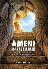 Amen! Hallelujah!: Insights Into the Book of Revelation