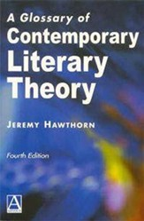 A Glossary of Contemporary Literary Theory Fourth Edition, Edition 0004