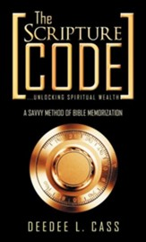 The Scripture Code: ...Unlocking Spiritual Wealth