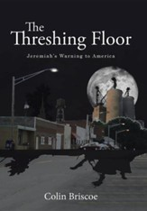 The Threshing Floor: Jeremiah's Warning to America
