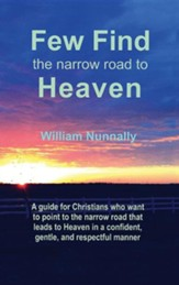 Few Find the Narrow Road to Heaven: Confident Christian Conversations