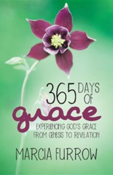365 Days of Grace: Experiencing God's Grace from Genesis to Revelation