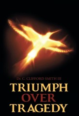 Triumph Over Tragedy