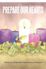 Prepare Our Hearts: Advent and Christmas Traditions for Families