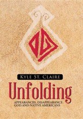 Unfolding: Appearances, Disappearance God and Native Americans