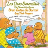 Los Osos Berenstain Oran Antes de Dormir, Ed. Bilingue  (The Berestain Bears Say Their Prayers, Bilingual Ed.)