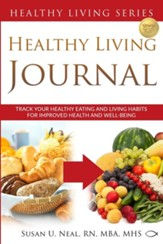 Healthy Living Journal: Track Your Healthy Eating and Living Habits for Improved Health and Well-Being