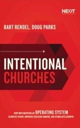 Intentional Churches: How Implementing an Operating System Clarifies Vision, Improves Decision-Making, and Stimulates Growth - unabridged audiobook on CD