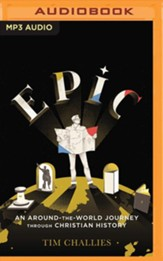 Epic: An Around-the-World Journey through Christian History - unabridged audiobook on MP3-CD
