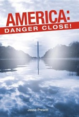 America: Danger Close!: (Will It Be) Revival or Revolution?