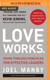 Love Works (Updated and Expanded): Seven Timeless Principles for Effective Leaders - unabridged audiobook on MP3-CD