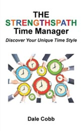 The Strengthspath Time Manager: Discover Your Unique Time Style