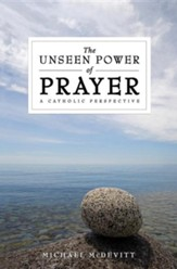 The Unseen Power of Prayer: A Catholic Perspective