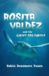 Rosita Valdez: And the Giant Sea Turtle
