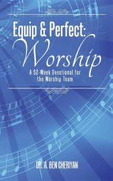 Equip & Perfect: Worship: A 52-Week Devotional for the Worship Team