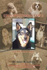 Unconditional Love: It's All about Dogs