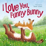 I Love You, Funny Bunny, Hardcover