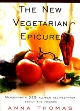 The New Vegetarian Epicure: Menus-With 325 All-New Recipes-For Family and Friends