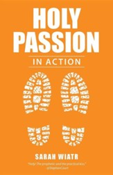 Holy Passion: In Action