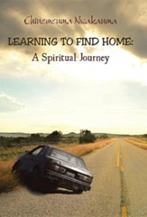 Learning to Find Home: A Spiritual Journey