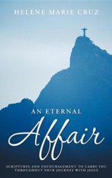 An Eternal Affair: Scriptures and Encouragement to Carry You Throughout Your Journey with Jesus