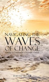 Navigating the Waves of Change: Change Is Constant in a Dynamic Church
