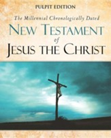 The Millennial Chronologically Dated New Testament of Jesus Christ
