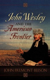 John Wesley and the American Frontier