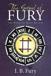 The Gospel of Fury: The World of Make Believe