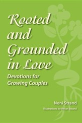 Rooted and Grounded in Love: Devotions for Growing Couples
