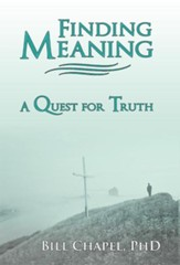 Finding Meaning: A Quest for Truth