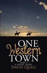 One Western Town Part 3: A Serial Short