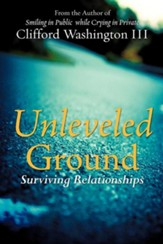 Unleveled Ground: Surviving Relationships