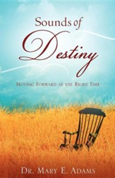 Sounds Of Destiny: Moving Forward At The Right Time