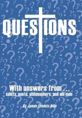 Questions: With Answers from Saints, Poets, Philosophers, and Old Men