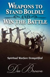 Weapons To Stand Boldly And Win The Battle
