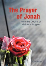 The Prayer of Jonah: From the Depths of Vietnam Jungles